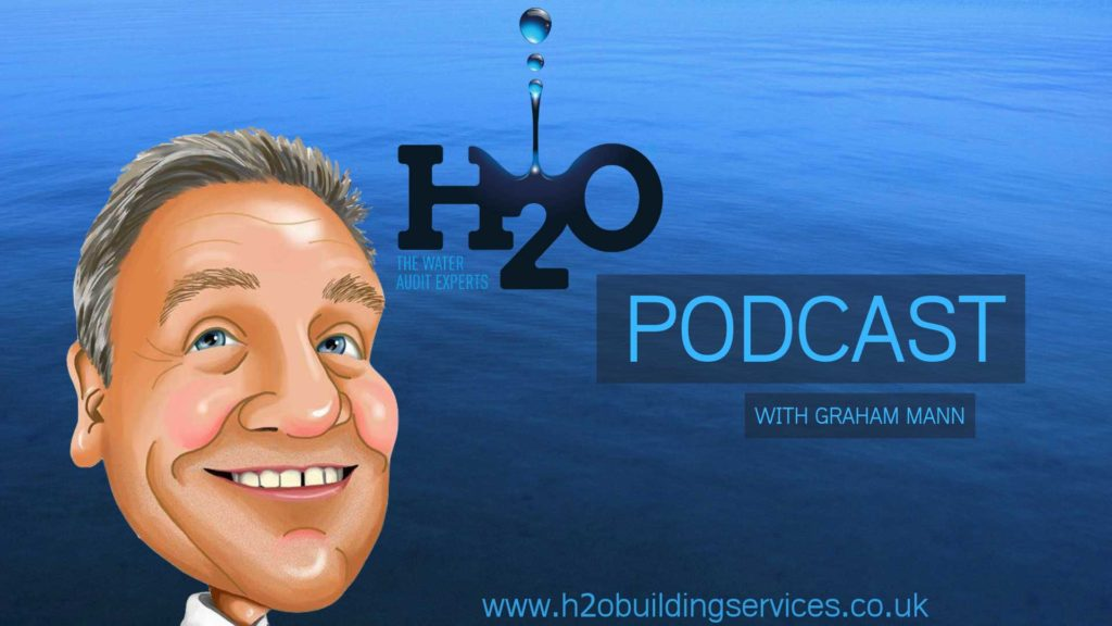 #podcastwithgrahammann - Water audit - H2O Building Services